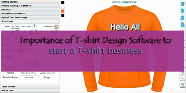 importance of t shirt design software to start a t shirt